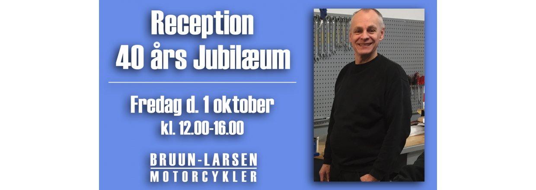 Reception - 40 års jubilæum.